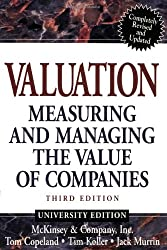 Valuation: Measuring and Managing the Value of Companies University Edition