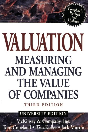 Valuation: Measuring and Managing the Value of Companies University Edition (Frontiers in Finance Series)