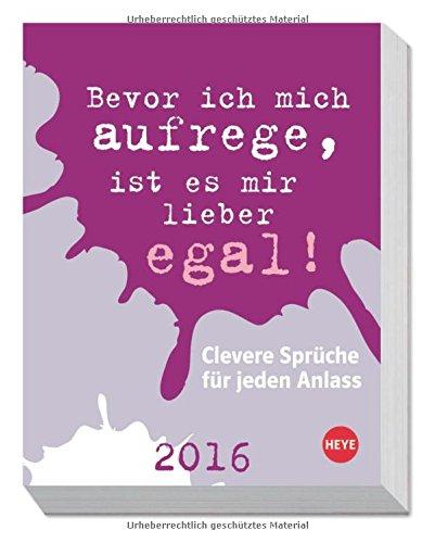 Clevere Sprüche für jeden Anlass 2016 Tagesabreißkalender 2016