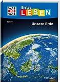 WAS IST WAS Erstes Lesen Band 10. Unsere Erde: Spannendes Sachwissen rund um unseren Heimatplaneten - Christina Braun