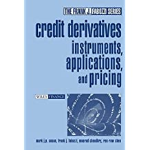 Credit Derivatives: Instruments, Applications, and Pricing (Frank J. Fabozzi Series)
