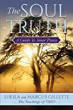 The Soul Truth: A Guide to Inner Peace by Shelia Gillette (2016-02-25)