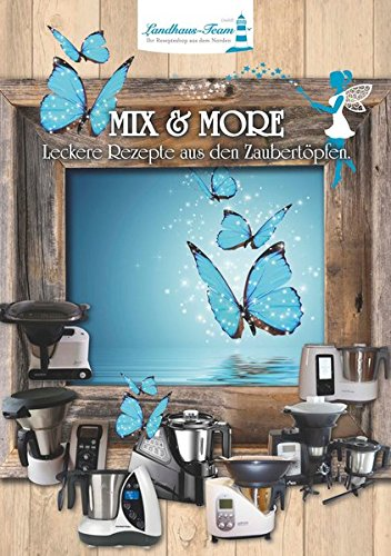 Mix&More - Leckere Rezepte aus den Zaubertöpfen*