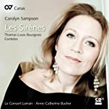 Les Sirènes. Bourgeois : Cantates. Sampson, Le Concert Lorrain, Bucher.