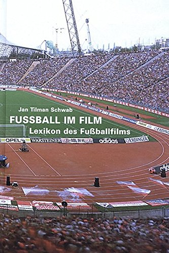 Fussball im Film: Lexikon des Fußballfilms