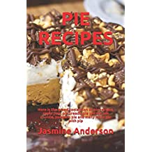 PIE RECIPES: Here is the grand coolection of pie recipes, apple pies, pie breads, pie pecans, pie crumbs, pumpkin pie and many more pie with pip