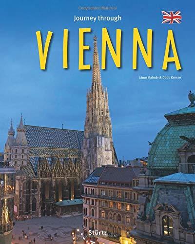 Journey through Vienna - Reise durch Wien: Ein Bildband mit über 180 Bildern auf 140 Seiten - STÜRTZ Verlag