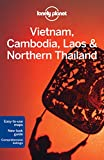 Vietnam Cambodia Laos & Northern Thailand (Lonely Planet Guides)