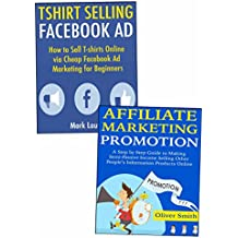 Money Making Promotions for Beginners: Selling Tshirts & Marketing Affiliate Products (English Edition)
