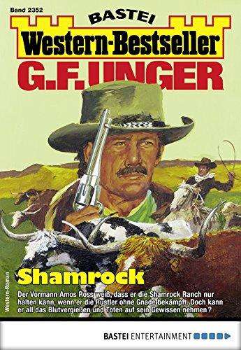 G. F. Unger Western-Bestseller 2352 - Western: Shamrock