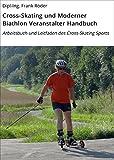 Cross-Skating und Moderner Biathlon Veranstalter Handbuch: Arbeitsbuch und Leitfaden des Cross-Skating Sports