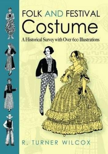 Folk and Festival Costume: A Historical Survey with Over 600 Illustrations (Folk and Festival Costume of the World) (World Kostüm Festival)