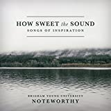 How Sweet the Sound: Songs of Inspiration -