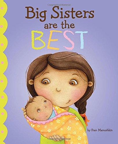 Big Sisters are Best (Fiction Picture Books) por Fran Manushkin