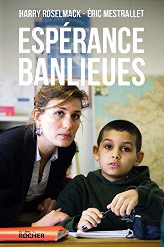 Espérance banlieues : Un nouveau modèle d'école, pour mieux lutter contre l'échec scolaire et les tensions communautaires (French Edition)