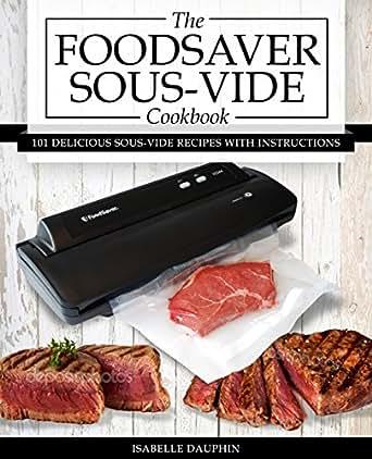 the foodsaver sous vide cookbook 101 delicious recipes. Black Bedroom Furniture Sets. Home Design Ideas