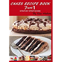 Cakes Recipe Book: Step by Step Guide (English Edition)
