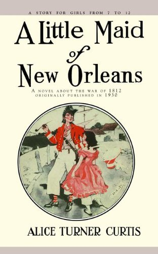 Little Maid of New Orleans by Alice Curtis (2011-09-06)