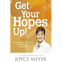 Get Your Hopes Up!: Expect Something Good to Happen to You Every Day (English Edition)