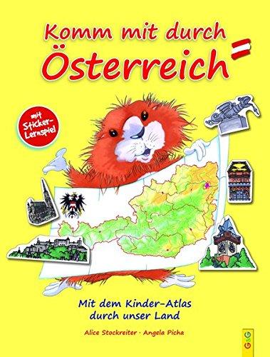 Komm mit durch Österreich: Mit dem Kinder-Atlas durch unser Land