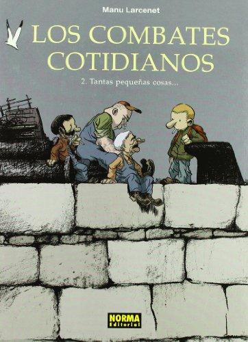 LOS COMBATES COTIDIANOS 02. TANTAS PEQUEÑAS COSAS...