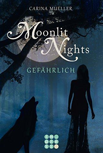 Buchseite und Rezensionen zu 'Moonlit Nights, Band 3: Gefährlich' von Carina Mueller