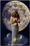 La magie de la Femme celte de Manon B. Dufour ( 12 novembre 2003 ) - 12/11/2003