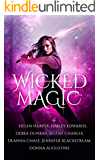 Wicked Magic (7 Wicked Tales Featuring Witches, Demons, Vampires, Fae, and More)