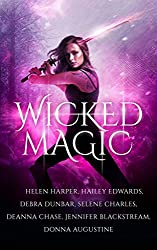 Wicked Magic (7 Wicked Tales Featuring Witches, Demons, Vampires, Fae, and More) (English Edition)