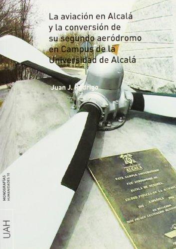 La aviación en Alcalá y la conversión de su segundo aeródromo en el campus de la Universidad de Alcalá