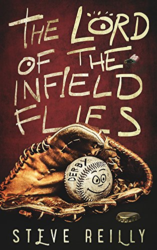 The Lord of the Infield Flies (English Edition) por Steven M. Reilly