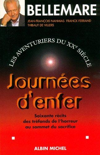 Journées d'enfer : Soixante récits des tréfonds de l'horreur au sommet du sacrifice par Jean-François Nahmias