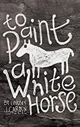 To Paint A White Horse: A Cozy Mystery