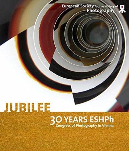 Preisvergleich Produktbild Jubilee-30 Years ESHPh: Congress of Photography in Vienna. 44 Essays und Texte