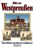 Bilder aus Westpreußen.