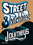 Street Sketchbook: Journeys (Street Graphics / Street Art)