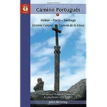 A Pilgrim's Guide to the Camino Portugues: Lisbon-Porto-Santiago / Camino Central-Camino De La Costa