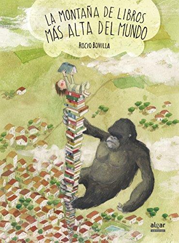 La Montaña De Libros Más Alta Del Mundo (Álbumes ilustrados)
