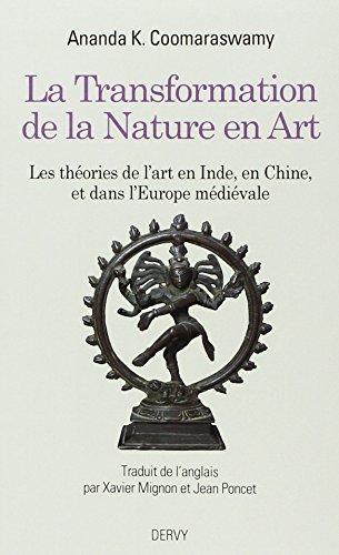 La transformation de la nature en art : Les théories de l'art en Inde, en Chine et dans l'Europe médiévale