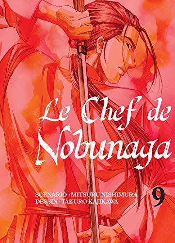 Le chef de Nobunaga - tome 9 (09)