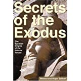 Secrets of the Exodus: The Egyptian Origins of the Hebrew People