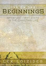 BEGINNINGS Important First Steps in the Christian Life ([one on one] Book 1)