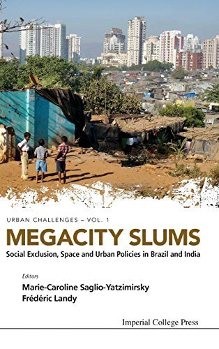 Megacity Slums : Social Exclusion, Space and Urban Policies in Brazil and India (Urban Challenges: Volume 1 ) by Marie-Caroline Saglio-Yatzimirsky (2013-10-18)
