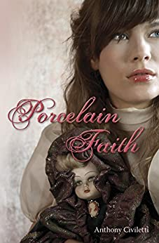 Porcelain Faith (English Edition) par [Civiletti, Anthony]