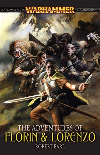 The Adventures of Florin and Lorenzo (Warhammer) by Robert Earl (2-Feb-2009) Paperback