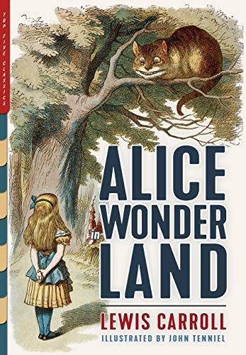 Alice in Wonderland (Illustrated): Alice's Adventures in Wonderland, Through the Looking-Glass, and The Hunting of the Snark (Top Five Classics)