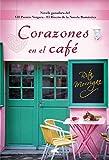 Corazones en el café (Premio Vergara - El Rincón de la Novela Romántica 2017) (AMOR Y AVENTURA)
