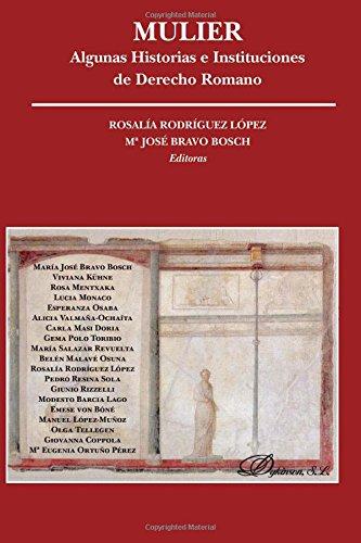 Mulier. Algunas historias e instituciones de Derecho Romano (Incluye CD) (Monografías de Derecho Romano)