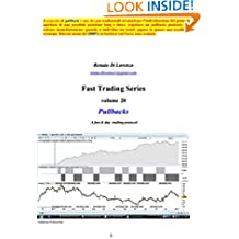 Pullbacks: A fast & day  trading protocol (Fast Trading Series Vol. 20) (Italian Edition)