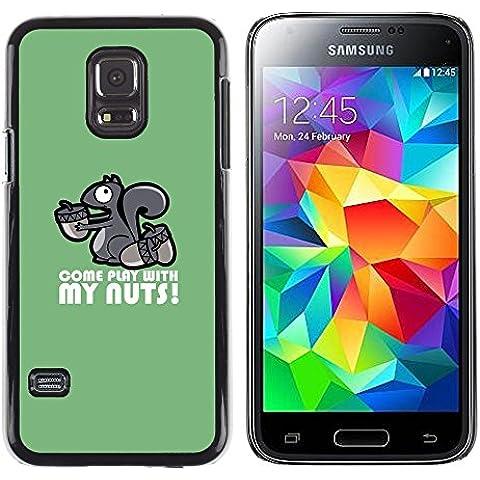 GooooStore/ Dura Custodia Rigida della copertura della cassa - Squirrel Nuts Play Come Quote Funny Humow - Samsung Galaxy S5 Mini, SM-G800, NOT S5 REGULAR!